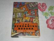 THE SCREAMING BUDDHA by Robert J. Bowman