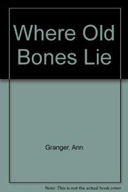 WHERE OLD BONES LIE by Ann Granger