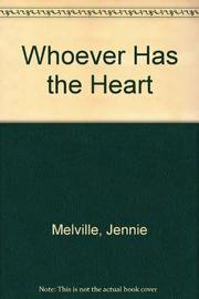 WHOEVER HAS THE HEART by Jennie Melville
