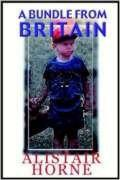A BUNDLE FROM BRITAIN by Alistair Horne