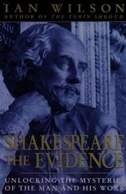 SHAKESPEARE: THE EVIDENCE by Ian Wilson