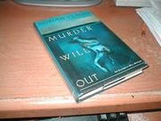 MURDER WILL OUT by Dorian Yeager