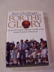 FOR THE GLORY by Ken Denlinger