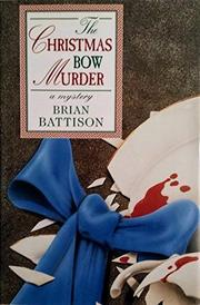 THE CHRISTMAS BOW MURDER by Brian Battison