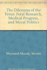 THE DILEMMA OF THE FETUS by Steven Maynard-Moody