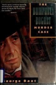 THE HUMPHREY BOGART MURDER CASE by George Baxt