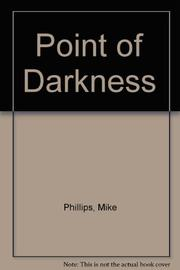 POINT OF DARKNESS by Mike Phillips