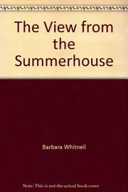 THE VIEW FROM THE SUMMERHOUSE by Barbara Whitnell