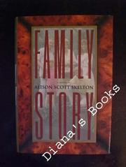 FAMILY STORY by Alison Scott Skelton