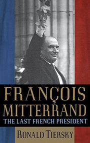 FRANÇOIS MITTERRAND by Ronald Tiersky