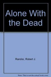 ALONE WITH THE DEAD by Robert J. Randisi