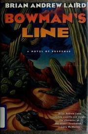 BOWMAN'S LINE by Brian Andrew Laird
