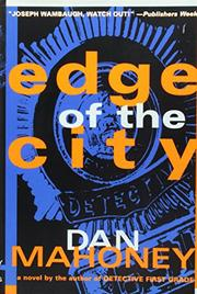 EDGE OF THE CITY by Dan Mahoney