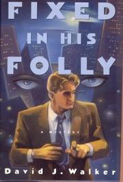 FIXED IN HIS FOLLY by David J. Walker