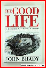 THE GOOD LIFE by John Brady