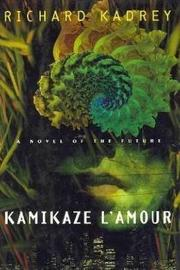 KAMIKAZE L'AMOUR by Richard Kadrey