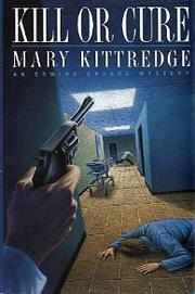 KILL OR CURE by Mary Kittredge
