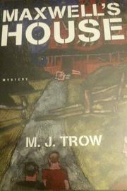 MAXWELL'S HOUSE by M.J. Trow