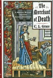 THE MERCHANT OF DEATH by C.L. Grace