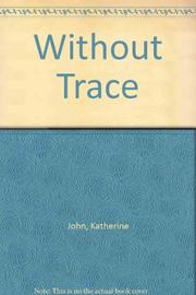 WITHOUT TRACE by Katherine John