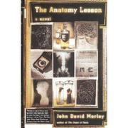 THE ANATOMY LESSON by John David Morley