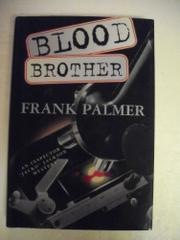BLOOD BROTHER by Frank Palmer