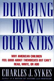 DUMBING DOWN OUR KIDS by Charles J. Sykes