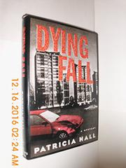DYING FALL by Patricia Hall