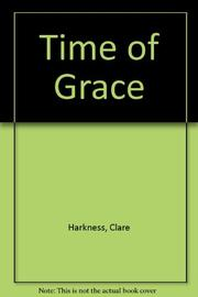 TIME OF GRACE by Clare Harkness