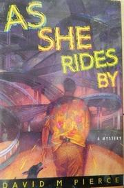 AS SHE RIDES BY by David M. Pierce