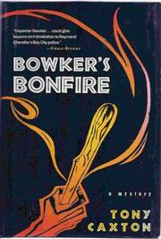 BOWKER'S BONFIRE by Tony Caxton