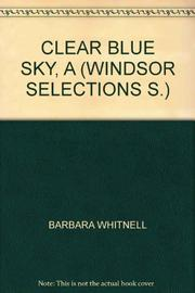 A CLEAR BLUE SKY by Barbara Whitnell