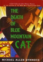 THE DEATH OF BLUE MOUNTAIN CAT by Michael Allen Dymmoch
