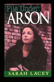 FILE UNDER: ARSON by Sarah Lacey