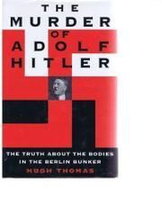 THE MURDER OF ADOLF HITLER by Hugh Thomas