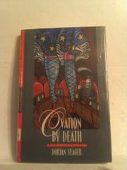 OVATION BY DEATH by Dorian Yeager