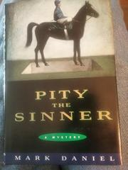 PITY THE SINNER by Mark Daniel