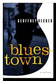 BLUESTOWN by Geoffrey Becker