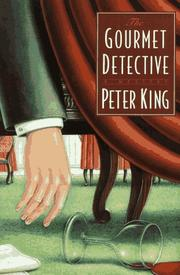 THE GOURMET DETECTIVE by Peter King