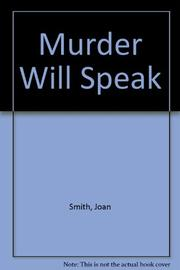MURDER WILL SPEAK by Joan Smith