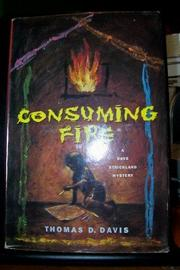 CONSUMING FIRE by Thomas D. Davis