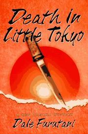 DEATH IN LITTLE TOKYO by Dale Furutani