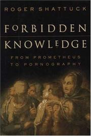 FORBIDDEN KNOWLEDGE by Roger Shattuck