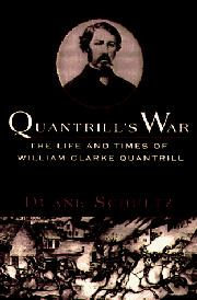 QUANTRILL'S WAR by Duane Schultz