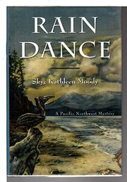 RAIN DANCE by Skye Kathleen Moody