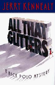 ALL THAT GLITTERS by Jerry Kennealy
