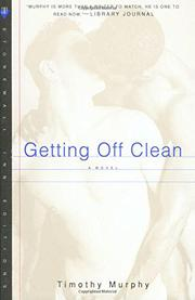 GETTING OFF CLEAN by Timothy Murphy