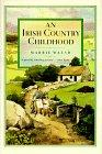 AN IRISH COUNTRY CHILDHOOD by Marrie Walsh