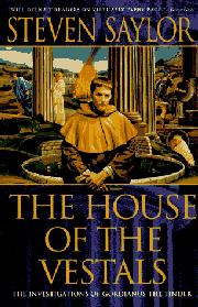 THE HOUSE OF THE VESTALS by Steven Saylor