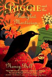 BIGGIE AND THE MANGLED MORTICIAN by Nancy Bell